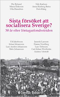 Sista försöket att socialisera Sverige? 30 år efter löntagarfondsstriden